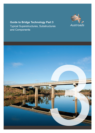Guide to Bridge Technology Part 3: Typical Superstructures, Substructures and Components