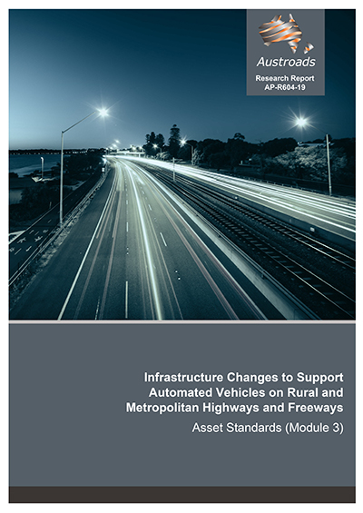 Infrastructure Changes to Support Automated Vehicles on Rural and Metropolitan Highways and Freeways: Asset Standards (Module 3)