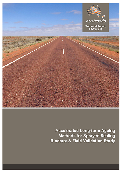 Cover of Accelerated Long-term Ageing Methods for Sprayed Sealing Binders: A Field Validation Study
