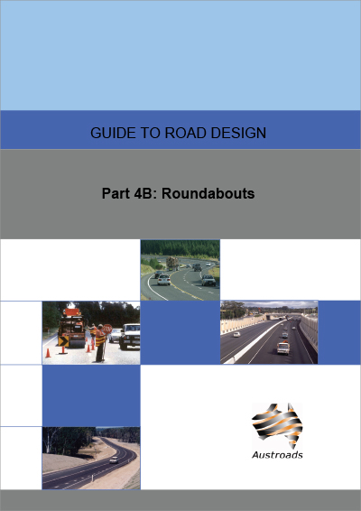 Cover of Guide to Road Design Part 4B: Roundabouts