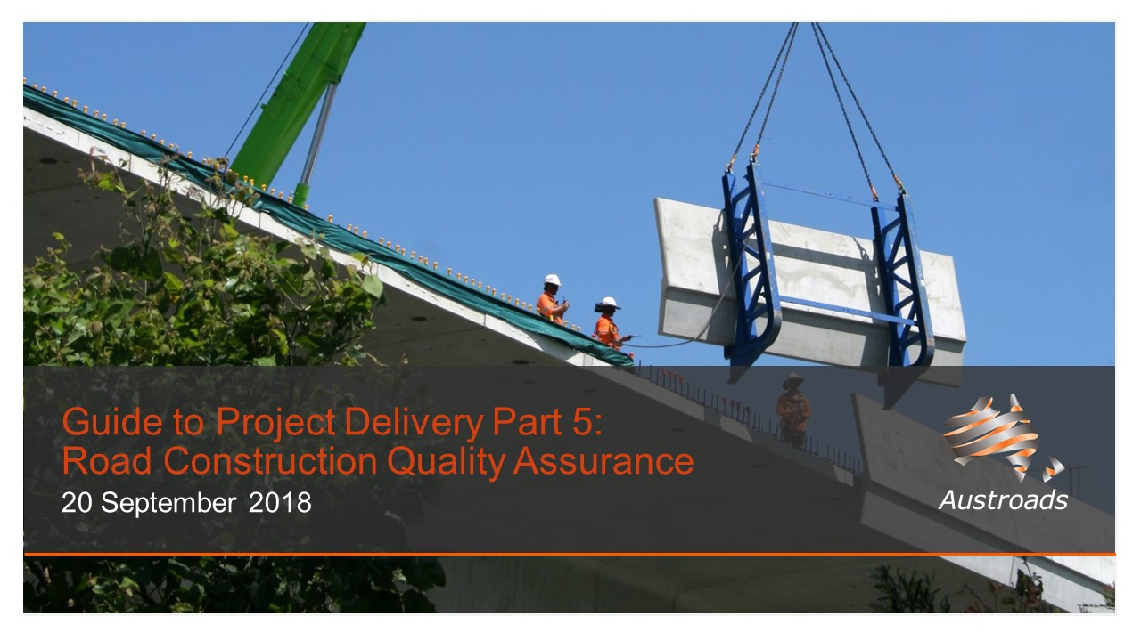 Webinar: Guide to Project Delivery Part 5: Road Construction Quality Assurance