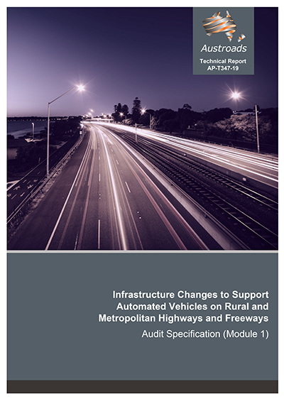 Cover of Infrastructure Changes to Support Automated Vehicles on Rural and Metropolitan Highways and Freeways: Audit Specification (Module 1)