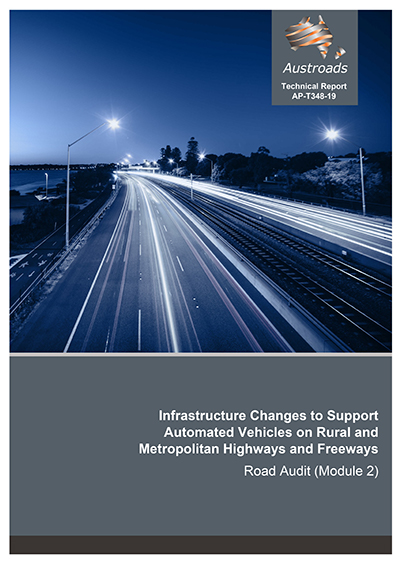 Cover of Infrastructure Changes to Support Automated Vehicles on Rural and Metropolitan Highways and Freeways: Road Audit (Module 2)
