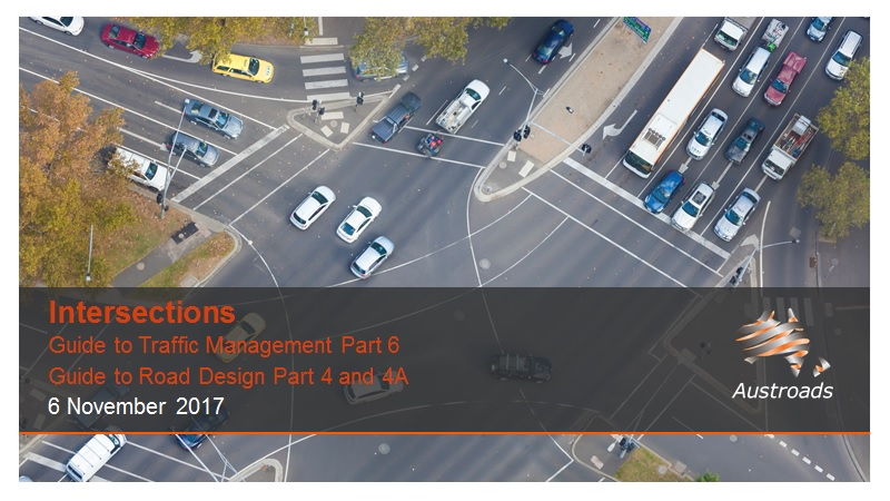Cover of Webinar: Intersections - Guide to Traffic Management Part 6 and Guide to Road Design Part 4 and 4A (2017 Editions)