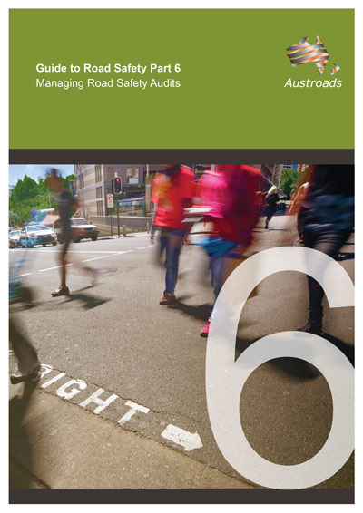 Cover of Guide to Road Safety Part 6: Managing Road Safety Audits