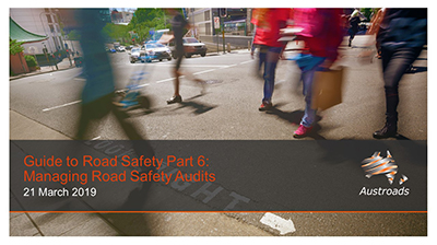 Webinar: Guide to Road Safety Part 6: Managing Road Safety Audits
