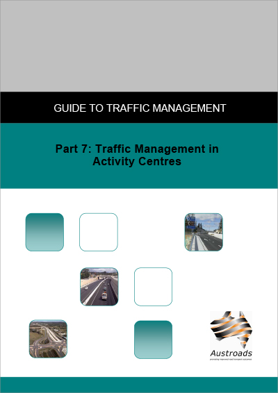 Cover of Guide to Traffic Management Part 7: Traffic Management in Activity Centres