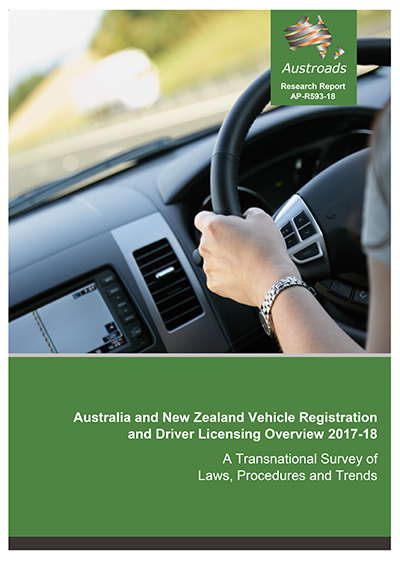 Australia and New Zealand Vehicle Registration and Driver Licensing Overview 2017-18: A Transnational Survey of Laws, Procedures and Trends