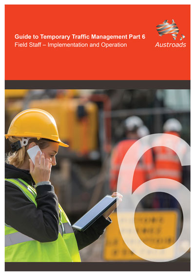 Cover of Guide to Temporary Traffic Management Part 6: Field Staff – Implementation and Operation