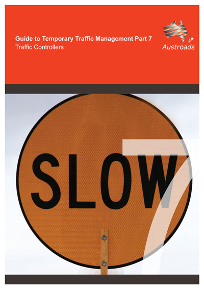 Cover of Guide to Temporary Traffic Management Part 7: Traffic Controllers