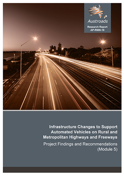 Cover of Infrastructure Changes to Support Automated Vehicles on Rural and Metropolitan Highways and Freeways: Project Findings and Recommendations (Module 5)