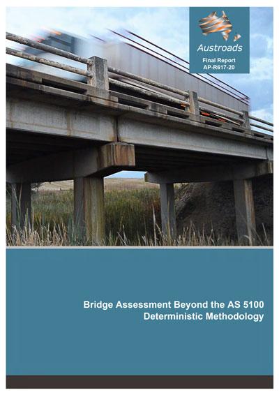 Bridge Assessment Beyond the AS 5100 Deterministic Methodology