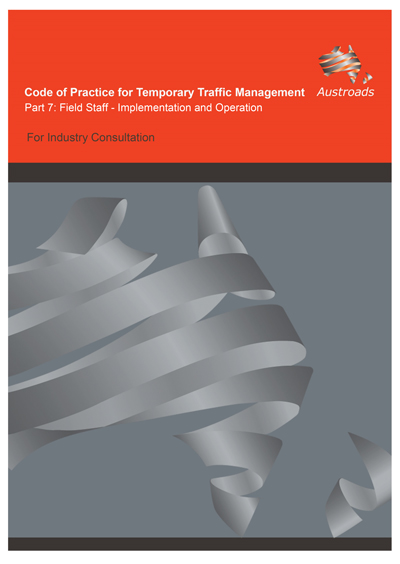 Cover of Code of Practice for Temporary Traffic Management Part 7: Field Staff – Implementation and Operation (For industry consultation)