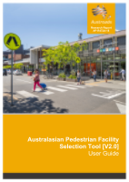 Australasian Pedestrian Facility Selection Tool [V2.0] User Guide