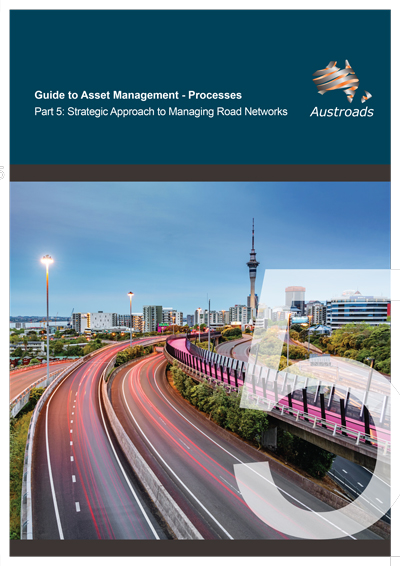 Guide to Asset Management Processes Part 5: Strategic Approach to Managing Road Networks