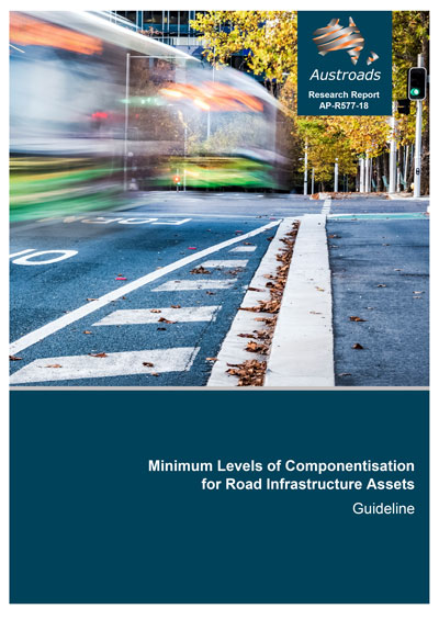 Cover of Minimum Levels of Componentisation for Road Infrastructure Assets: Guideline