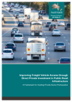 Improving Freight Vehicle Access through Direct Private Investment in Public Road Infrastructure: A Framework for Guiding Private Sector Participation