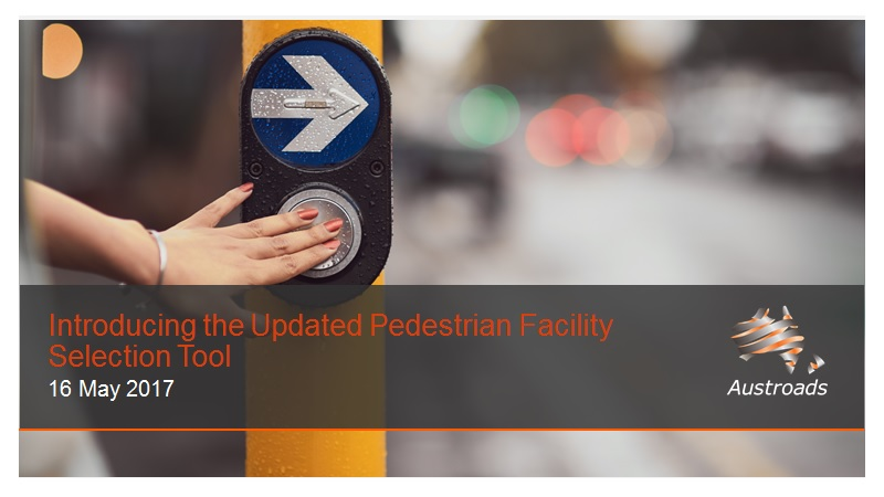 Cover of Webinar: Introducing the Updated Pedestrian Facility Selection Tool (2017)