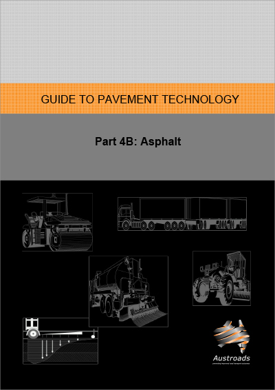 Cover of Guide to Pavement Technology Part 4B: Asphalt