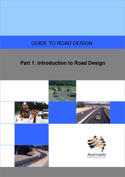 Cover of Guide to Road Design Part 1: Introduction to Road Design