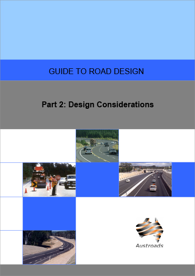 Cover of Guide to Road Design Part 2: Design Considerations