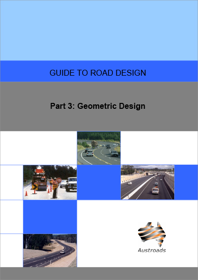 Cover of Guide to Road Design Part 3: Geometric Design