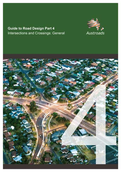 Cover of Guide to Road Design Part 4: Intersections and Crossings - General