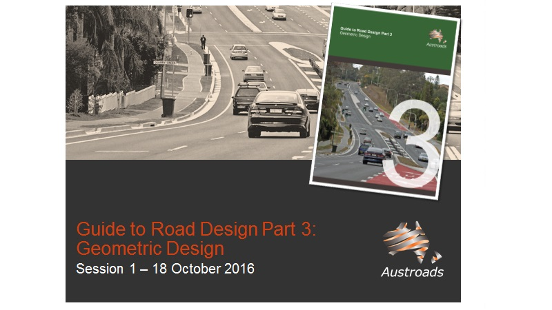 Webinar: Austroads Guide to Road Design Part 3: Geometric Design - Session 1