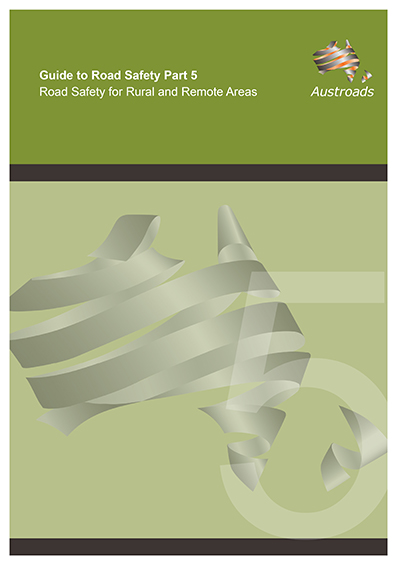 Cover of Guide to Road Safety Part 5: Road Safety for Rural and Remote Areas