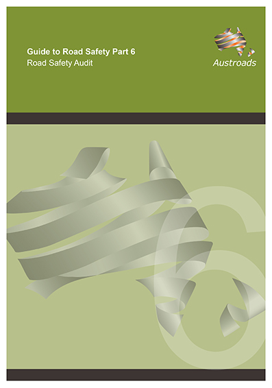 Cover of Guide to Road Safety Part 6: Road Safety Audit