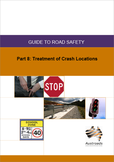 Cover of Guide to Road Safety Part 8: Treatment of Crash Locations