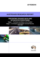 Preventing Crashes Involving Intoxicated Pedestrians Stage 1 Report:The extent and Nature of the Problem Stage 2: An Analysis of Australian Coronial Records, 1999-2001