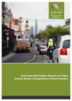 Cover of Achieving Safe System Speeds on Urban Arterial Roads: Compendium of Good Practice