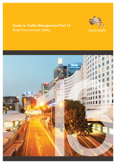 Guide to Traffic Management Part 13: Road Environment Safety