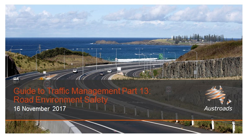Webinar: Guide to Traffic Management Part 13: Road Environment Safety (2017 Edition)