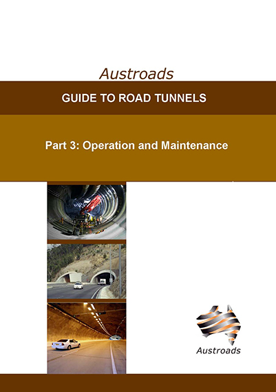 Cover of Guide to Road Tunnels Part 3: Operation and Maintenance